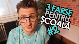 3 FARSE PENTRU ŞCOALĂ #2 (Vlog #24)