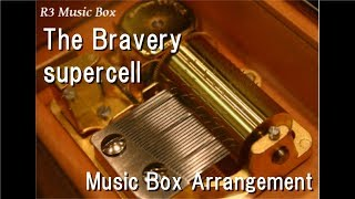 "The Bravery/supercell [Music Box] (Anime ""Magi"" ED)"