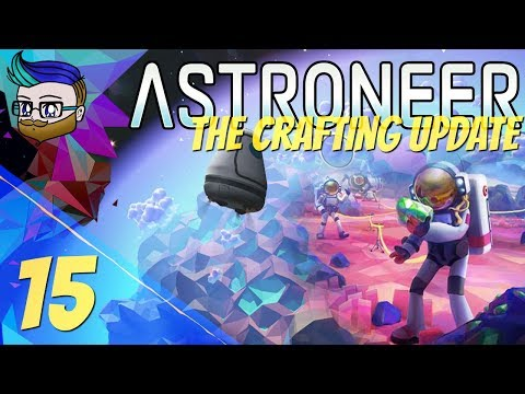 Why Couldn't Darth Vader Get A Girlfriend?   The Crafting Update   Astroneer 0.10.2 #15