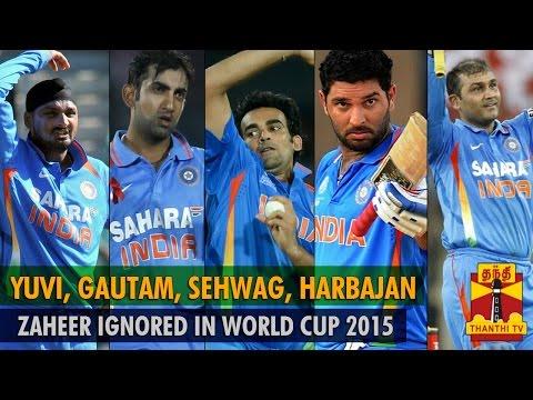 Yuvraj Singh, Virender Sehwag, Harbhajan, Gautam Gambhir, Zaheer Ignored for World Cup 2015