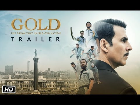 Gold Theatrical Trailer | Akshay Kumar | Mouni | Kunal | Amit | Vineet | Sunny | 15th August 2018