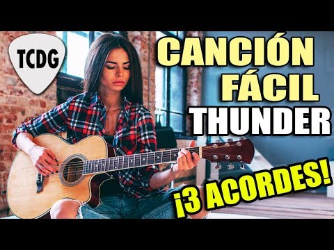 Canción fácil en guitarra para principiantes ¡Solo 3 acordes! Thunder (Imagine Dragons)