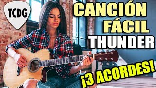 Canción fácil en guitarra para principiantes ¡Solo 3 acordes! Thunder (Imagine Dragons) Video