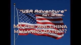 USA Adventure - Day 1 - WE HAVE A FREE UPGRADE TO YOUR CAR!!!