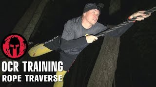 OCR Training - Rope Traverse (Spartan Tyrolean Traverse)