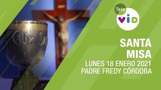 Misa de hoy ⛪ Lunes 18 de Enero de 2021, Padre Fredy Córdoba – Tele VID