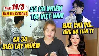 Bản tin #27: VN đã tăng lên 53 ca | HAT, Chi Pu... ủng hộ tiền tỷ | Ca 34 siêu lây nhiễm