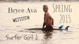 Video Bryce Ava Wettstein SURFER GIRL SPRING 2015 HighLight Reel download MP3, 3GP, MP4, WEBM, AVI, FLV September 2018