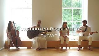 Stay - Cardboard Rocketship