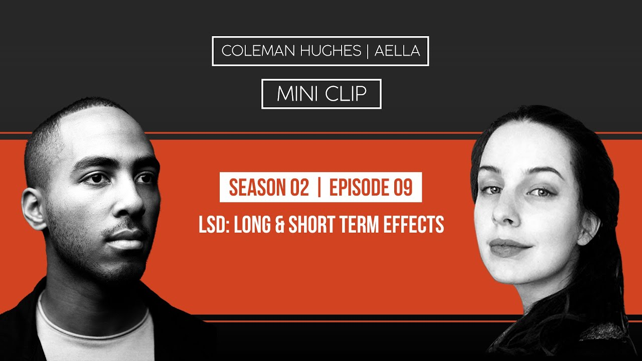 Coleman Hughes on LSD: Long & Short Term Effects with Aella