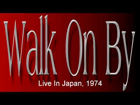 Burt Bacharach / Hal David ~ Walk On By - Live