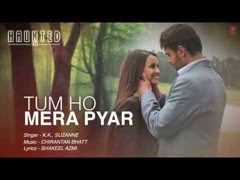 Tum Ho Mera Pyar Haunted Full Song Lyrical Video | KK, Suzanne D'Mello