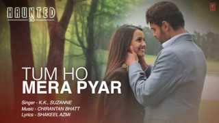 Tum Ho Mera Pyar Haunted Full Song al KK Suzanne D Mello