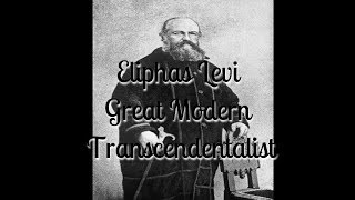Eliphas Levi Great Modern Transcendentalist