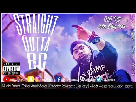 Straight Outta BC (Sidha BC to) Rawaab Del Rey | DEEP | Official Video | Hip Hop Rap | Latest 2018 |