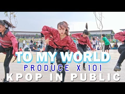 [KPOP IN PUBLIC] PRODUCE X 101 _ TO MY WORLD (Girls Ver.) DANCE COVER By XP-TEAM From INDONESIA
