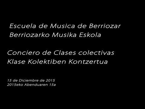 2015 Concierto de Clases Colectivas Escuela de musica de Berriozar