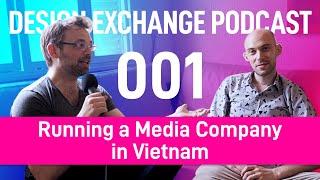 DXP-001: Brian Letwin Runs A Media Company in Vietnam