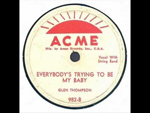 Gene Thompson -  Everybody's Trying To Be My Baby