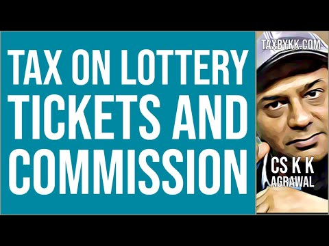 Tax On Lottery Tickets And Its Commission