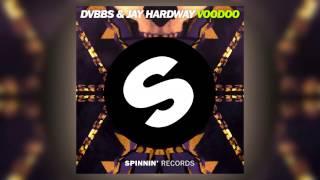 DVBBS & Jay Hardway - Voodoo (Original Mix) [Official]