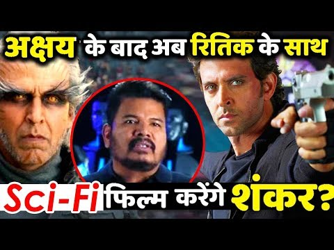 2.0 Director Shankar Will Now Make Science-Fiction Film With Hrithik Roshan Mp3