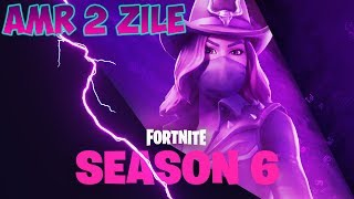 🔴 SEASON 6-[FORTNITE ROMANIA] | AMR 2 DAYS | COWGIRL SKIN