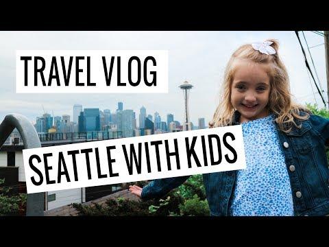 SeattleTravel Vlog: Seattle with Kids | Seattle Travel Guide | Seattle Trip