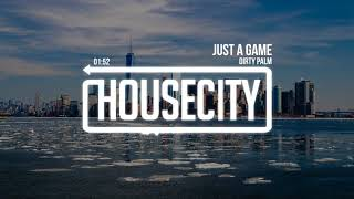 Dirty Palm - Just A Game