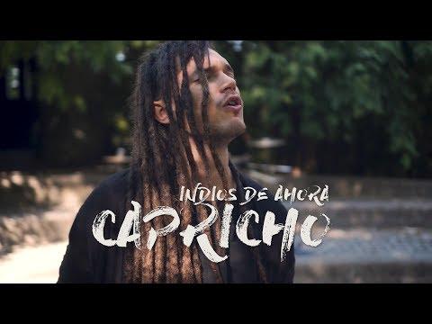 Indios de Ahora - Capricho (Videoclip oficial)