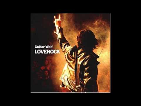 GUITAR WOLF - love rock [full]
