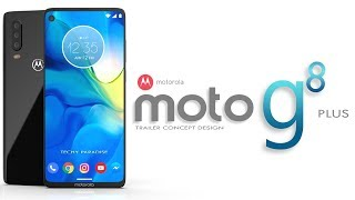 MOTO G8 PLUS 2019 Trailer Concept Design Official introduction !