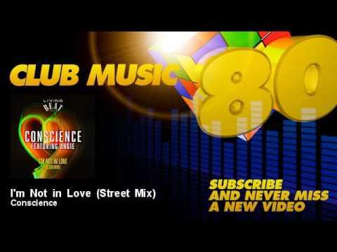 Conscience - I'm Not In Love - Street Mix - Feat. Angie
