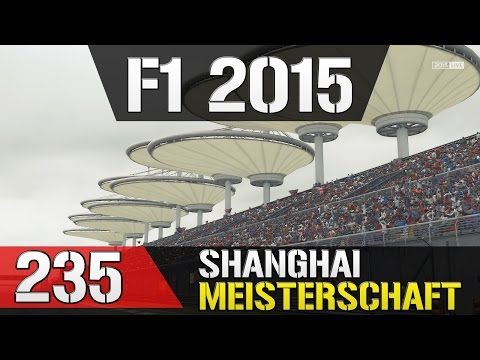 Let's Play F1 2015 Meisterschaftssaison #235 - China in Shanghai - Training