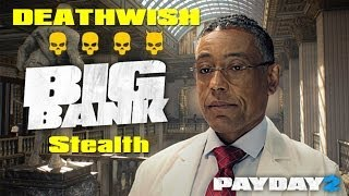 Payday 2 - Big Bank - 4 Players Stealth on Death Wish