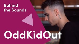 Behind the Sounds with OddKidOut