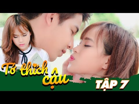 TỚ THÍCH CẬU [ TẬP 7 ] | Phim Ngôn Tình Hay 2019 | Hana, Minh Thùy, Cao Tùng Huy, Newmua TV