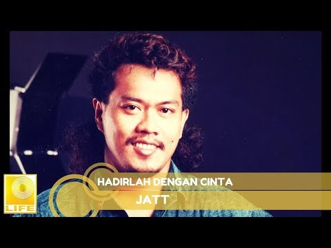 Jatt - Hadirlah Dengan Cinta (Official Audio)