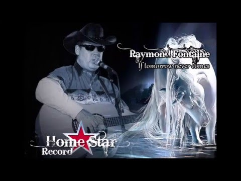 Raymond Fontaine - if tomorrow never comes