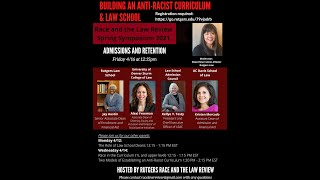 Building an Anti-Racist Law School and Curriculum Day 3 Part 1: Admissions & Retention