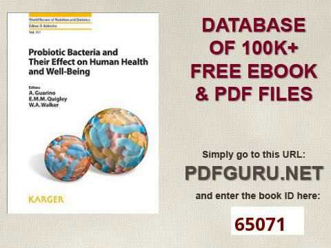 Probiotic Bacteria and Their Effect on Human Health and Well Being World Review of Nutrition and Die