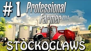 Lets play Professional Farmer 2014  - Episode 1 (Early Release Introduction)