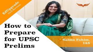 How to Prepare for UPSC Prelims   IAS Officer Salma Fahim   EdUpgrade