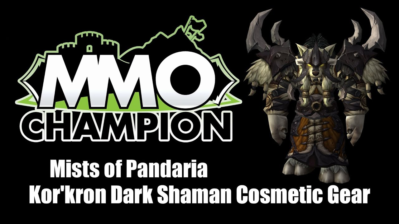 Préférence Patch 5.4 - Cosmetic Kor'kron Dark Shaman Armor - YouTube JW63