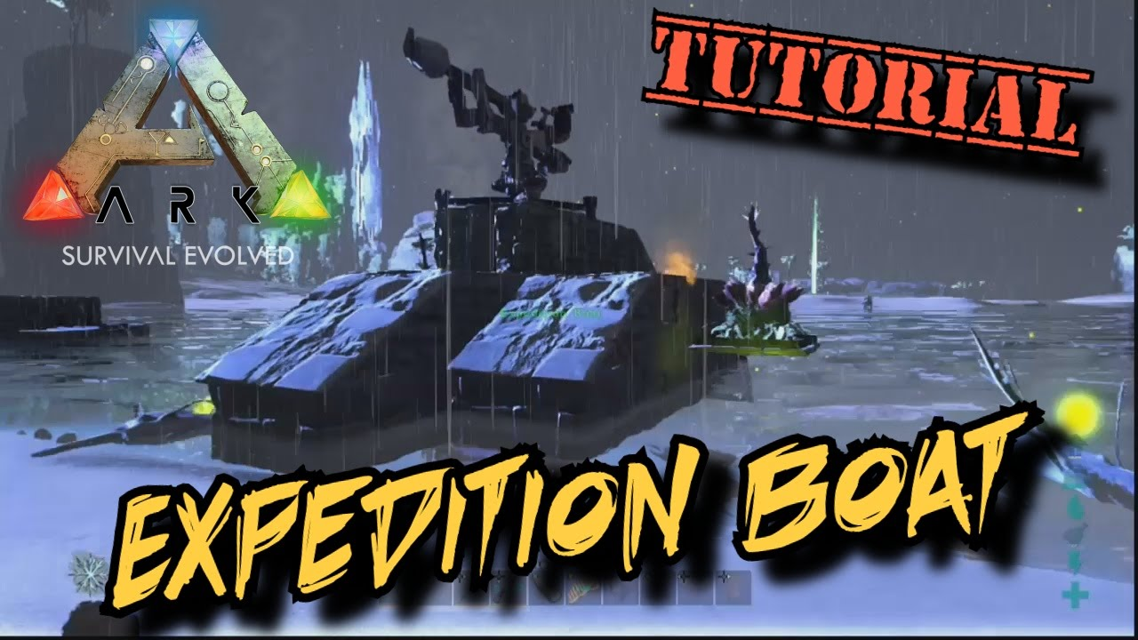 Expedition boat tutorial ark survival evolved youtube malvernweather Choice Image