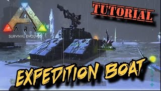 Expedition Boat Tutorial - Ark Survival Evolved