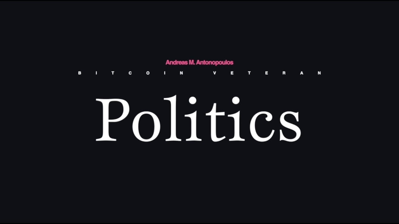 Andreas M. Antonopoulos on Politics