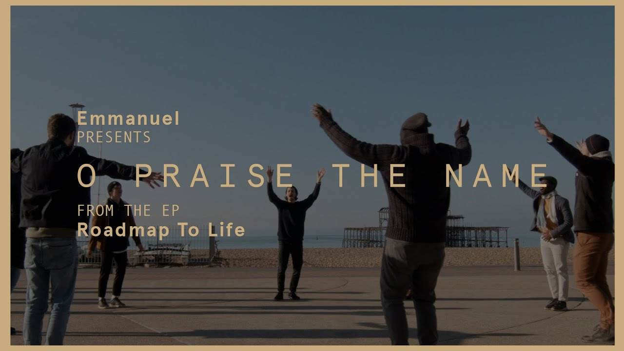 O Praise The Name (Roadmap To Life) // We Are Emmanuel ft Simon Brading Cover Image
