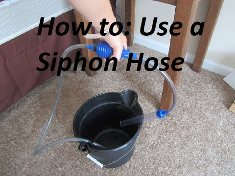 How To Use A Siphon Hose