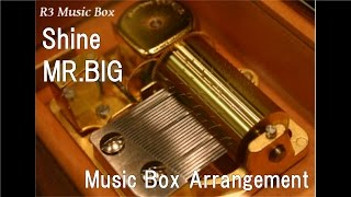 "Shine/MR.BIG [Music Box] (Anime ""Hellsing"" ED)"